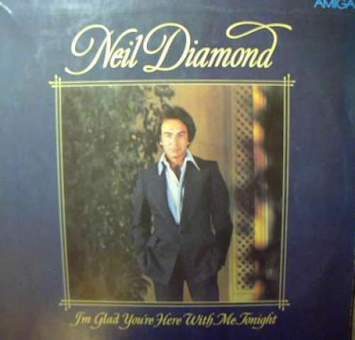 Neil-Diamond-I-039-m-Glad-You-039-re-Here-With-Me-Tonig-Vinyl-Schallplatte-47165