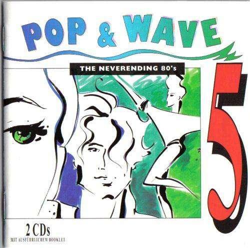 Various-Pop-amp-Wave-Vol-5-The-Neverending-80-039-s-CD-3491
