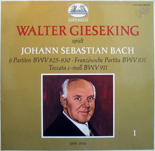 Bild Walter Gieseking Spielt Johann Sebastian Bach - 6 Partiten BWV 825-830 - Französische Partita BWV 831 - Toccata c-moll BWV 911 (2xLP, Mono) Schallplatten Ankauf
