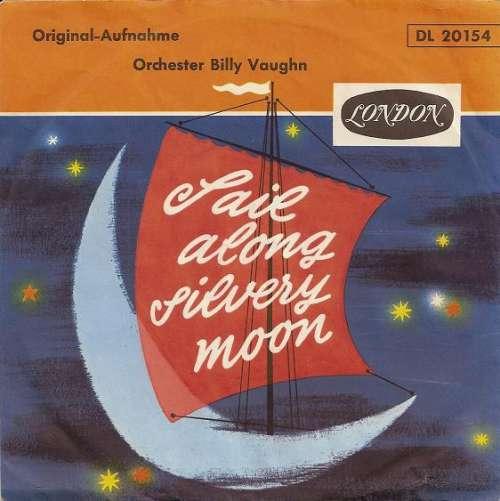 Bild Orchester Billy Vaughn* - Sail Along Silvery Moon (7, Single) Schallplatten Ankauf