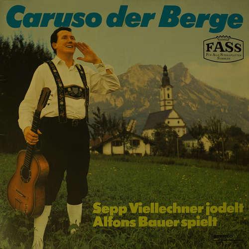 Bild Sepp Viellechner, Alfons Bauer - Caruso Der Berge (LP, Album) Schallplatten Ankauf