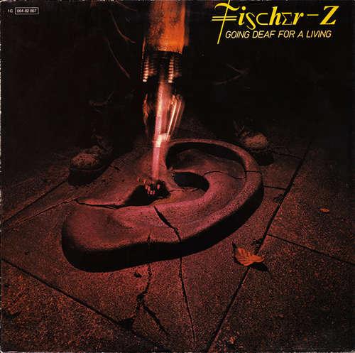 Cover Fischer-Z - Going Deaf For A Living (LP, Album, RP) Schallplatten Ankauf