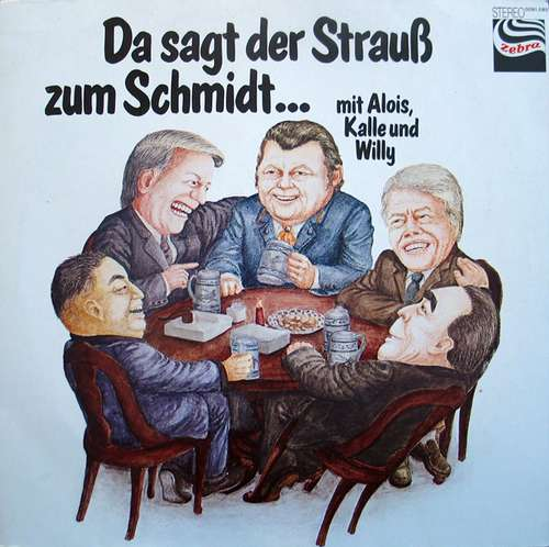 Cover zu Unknown Artist - Da Sagt Der Strauß Zum Schmidt... Mit Alois, Kalle Und Willy (LP) Schallplatten Ankauf