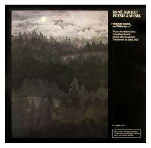 Bild René Bardet, Poesie & Musik* - Vielleicht Weil Ich Ein Wilder Bin... / Alles Ist Rund - Worte Von Indianern An Den Weissen Mann (2xLP, Comp) Schallplatten Ankauf
