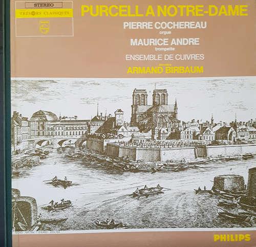 Bild Purcell* - Pierre Cochereau, Maurice Andre*, Ensemble De Cuivres, Armand Birbaum - Purcell A Notre-Dame (LP, gat) Schallplatten Ankauf