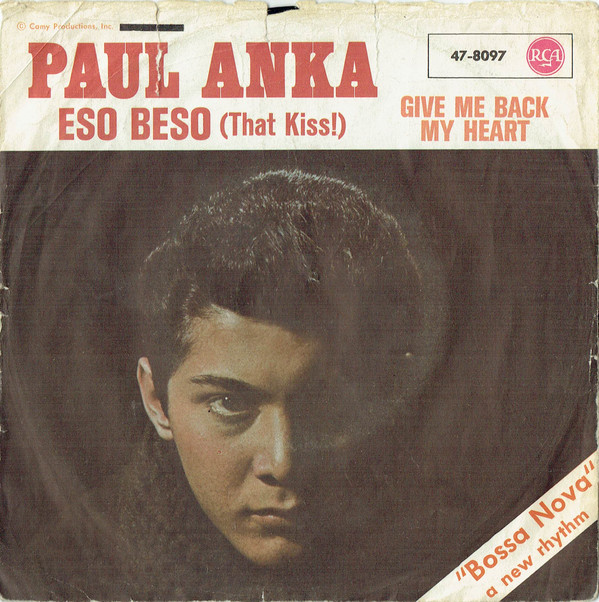 Cover Paul Anka - Eso Beso (That Kiss!) / Give Me Back My Heart (7) Schallplatten Ankauf