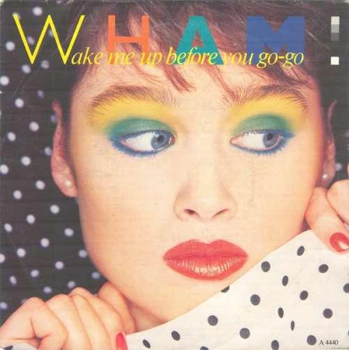 Bild Wham! - Wake Me Up Before You Go-Go (7, Single) Schallplatten Ankauf