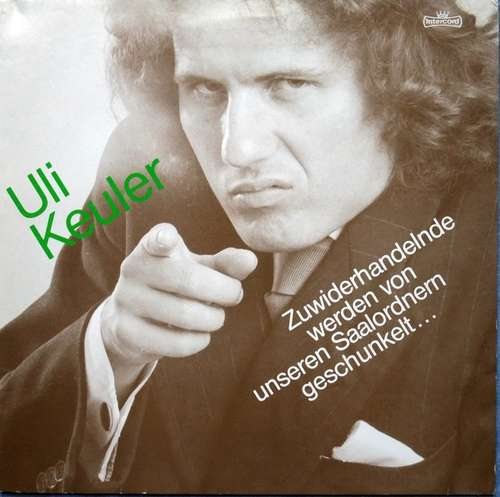 Bild Uli Keuler - Zuwiderhandelnde Werden Von Unseren Saalordnern Geschunkelt... (LP, Album, RE) Schallplatten Ankauf