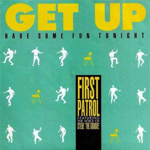 Bild First Patrol - Get Up (Have Some Fun Tonight) (12, Maxi) Schallplatten Ankauf