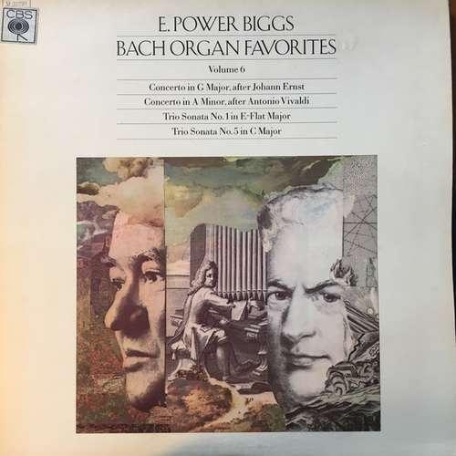 Bild E. Power Biggs, Bach* - Bach Organ Favorites, Volume 6 (LP, Album) Schallplatten Ankauf