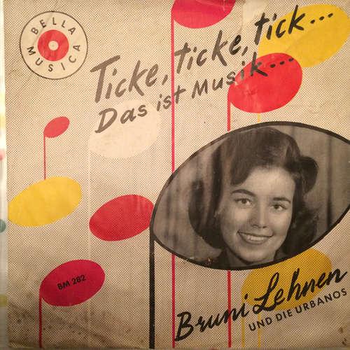 Bild Bruni Lehnen Und Die Urbanos - Ticke Ticke Tick ... Das Ist Musik ... (7, Mono) Schallplatten Ankauf