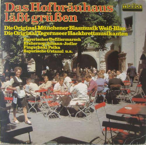 Bild Die Original Münchener Blasmusik Weiß-Blau, Die Original Tegernseer Hackbrettmusikanten - Das Hofbräuhaus Läßt Grüßen (LP) Schallplatten Ankauf