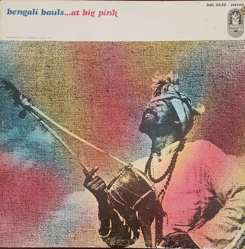 Cover Bengali Bauls* - Bengali Bauls...At Big Pink (LP, Album) Schallplatten Ankauf