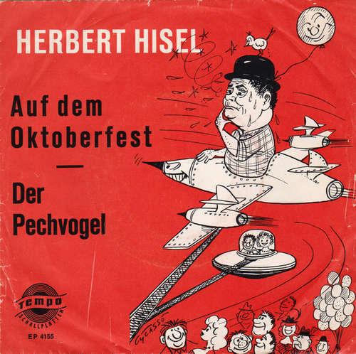 Bild Herbert Hisel - Auf dem Oktoberfest / Der Pechvogel (7, EP, Mono, RE) Schallplatten Ankauf