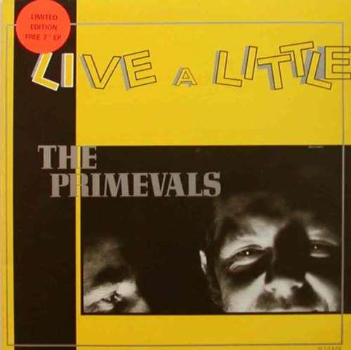 Bild The Primevals - Live A Little (LP, Album, Ltd + 7, EP) Schallplatten Ankauf