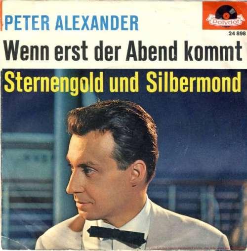 Bild Peter Alexander - Wenn Erst Der Abend Kommt / Sternengold Und Silbermond (7, Single, Mono) Schallplatten Ankauf