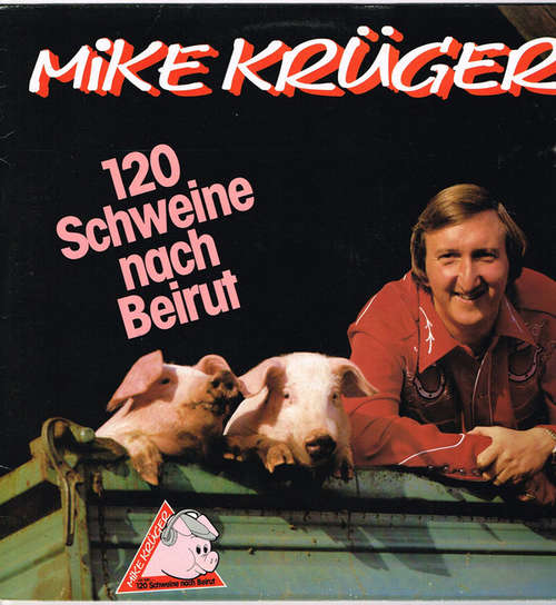 Cover zu Mike Krüger - 120 Schweine Nach Beirut (LP, Album) Schallplatten Ankauf