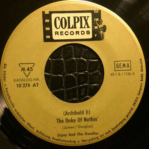 Cover zu Dipsy And The Doodles - (Archibald II) The Duke Of Nothin' (7) Schallplatten Ankauf