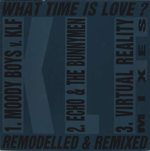 Cover The KLF Featuring The Children Of The Revolution - What Time Is Love? (Remodelled & Remixed) (12, Maxi) Schallplatten Ankauf