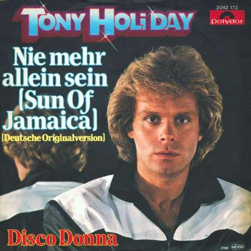 Bild Tony Holiday - Nie Mehr Allein Sein (Sun Of Jamaica) (7, Single) Schallplatten Ankauf
