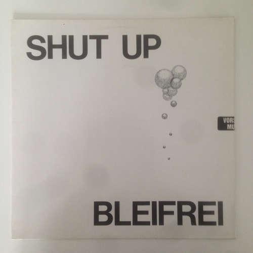 Cover Bleifrei (2) - Shut up (LP, Album) Schallplatten Ankauf