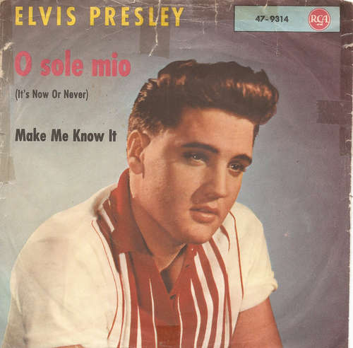 Cover Elvis Presley With The Jordanaires - O Sole Mio (It's Now Or Never) / Make Me Know It (7, Single, S6 ) Schallplatten Ankauf