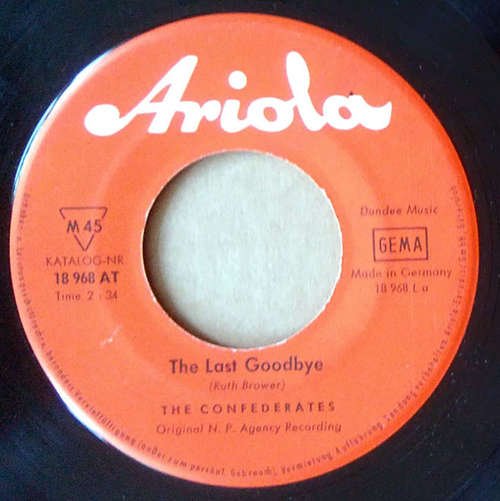 Bild The Confederates (6) - The Last Goodbye / I Found A New Woman (7, Mono) Schallplatten Ankauf