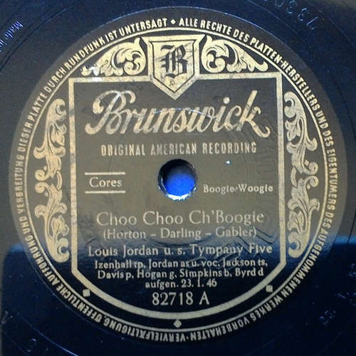 Cover Louis Jordan u. s. Tympany Five* - Choo Choo Ch'Boogie / That Chick's Too Young To Fry (Shellac, 10) Schallplatten Ankauf