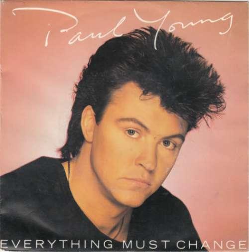 Bild Paul Young - Everything Must Change (7, Single) Schallplatten Ankauf