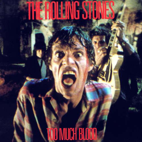Cover The Rolling Stones - Too Much Blood (12) Schallplatten Ankauf