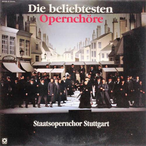 Bild Staatsopernchor Stuttgart* - Die Beliebtesten Opernchöre (LP) Schallplatten Ankauf