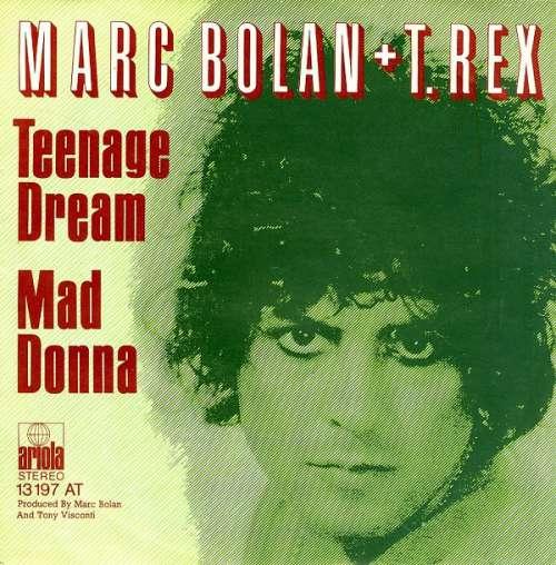 Bild Marc Bolan + T. Rex - Teenage Dream / Mad Donna (7, Single) Schallplatten Ankauf