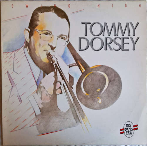 Cover Tommy Dorsey - Swing High (LP, Comp) Schallplatten Ankauf