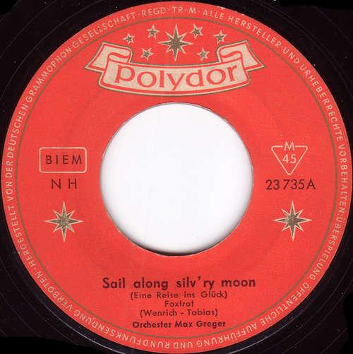 Cover Orchester Max Greger* - Sail Along Silv'ry Moon / Tequila (7, Single, Mono) Schallplatten Ankauf