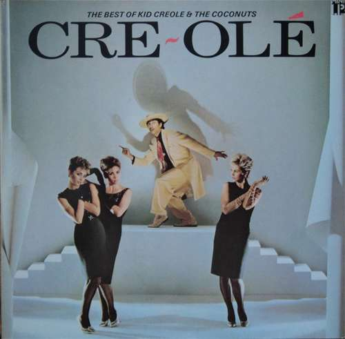 Bild Kid Creole And The Coconuts - Cre~Olé - The Best Of Kid Creole And The Coconuts (LP, Comp) Schallplatten Ankauf