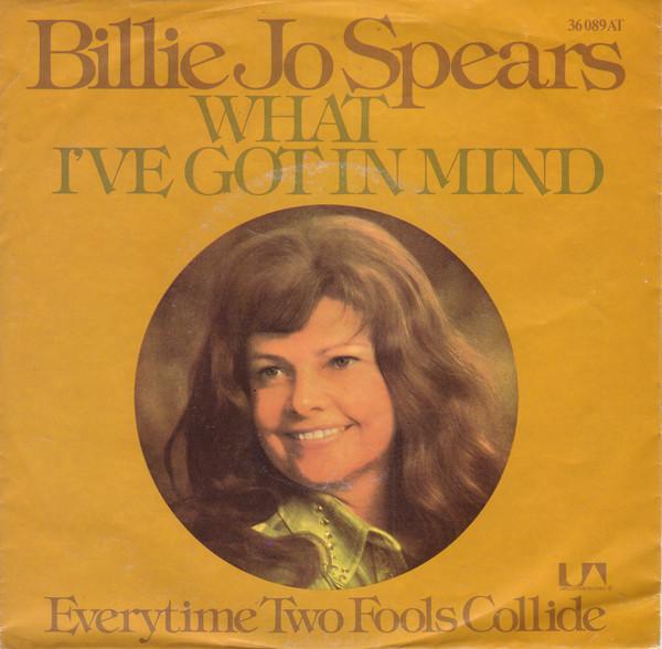 Bild Billie Jo Spears - What I've Got In Mind / Everytime Two Fools Collide (7, Single) Schallplatten Ankauf