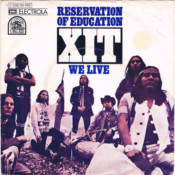 Cover XIT (4) - Reservation Of Education / We Live (7, Single) Schallplatten Ankauf