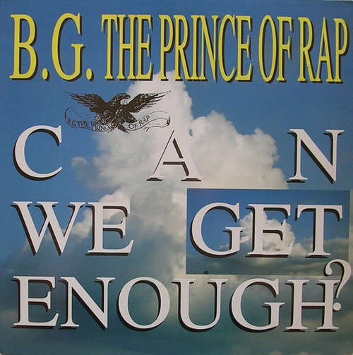Cover B.G. The Prince Of Rap - Can We Get Enough? (12) Schallplatten Ankauf