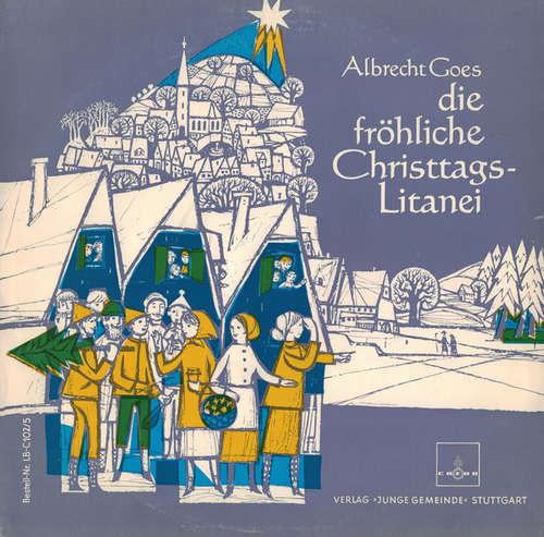 Bild Albrecht Goes - Die Fröhliche Christtagslitanei  (10, Gat) Schallplatten Ankauf