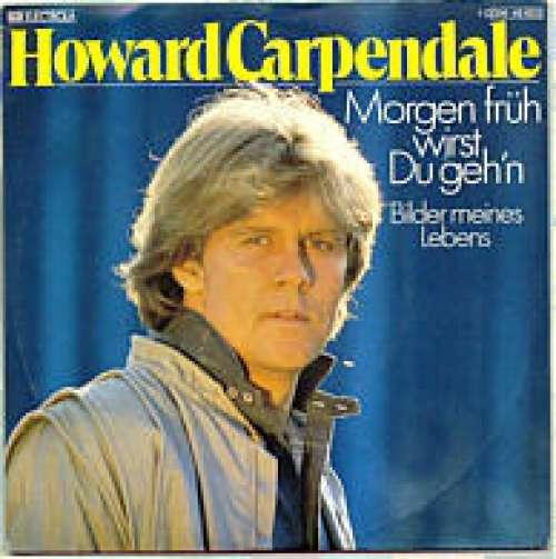 Bild Howard Carpendale - Morgen Früh Wirst Du Geh'n  (7, Single) Schallplatten Ankauf