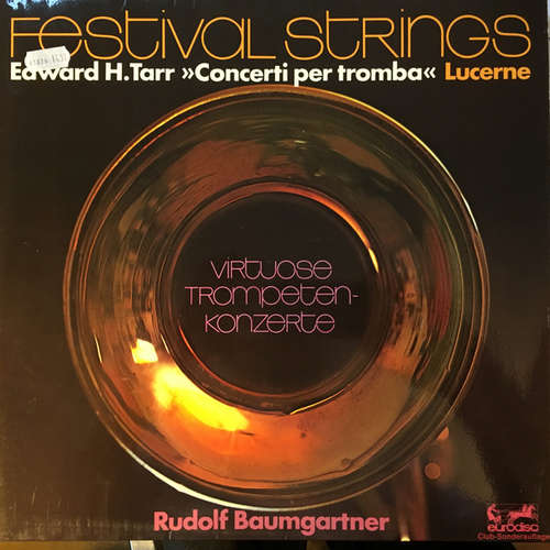 Cover zu Festival Strings Lucerne, Edward H. Tarr, Rudolf Baumgartner - »Concerti Per Tromba« Virtuose Trompetenkonzerte (LP, Club) Schallplatten Ankauf