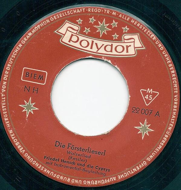 Bild Friedel Hensch Und Die Cyprys - Die Försterlieserl / Ein Ganzes Leben Lang (7, Single) Schallplatten Ankauf