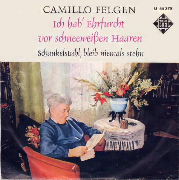 Bild Camillo Felgen - Ich Hab' Ehrfurcht Vor Schneeweißen Haaren (7, Single, RE) Schallplatten Ankauf