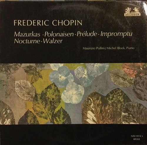 Bild Frédéric Chopin, Michel Block, Maurizio Pollini - Mazurkas - Polonaisen - Prelude - Impromptu - Nocturne - Walzer (LP) Schallplatten Ankauf