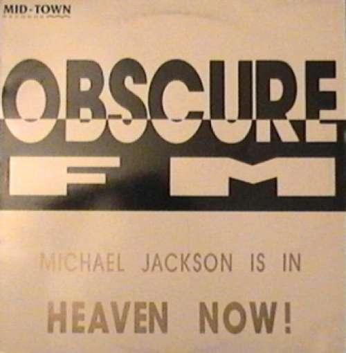 Cover Obscure FM - Michael Jackson Is In Heaven Now! (12) Schallplatten Ankauf