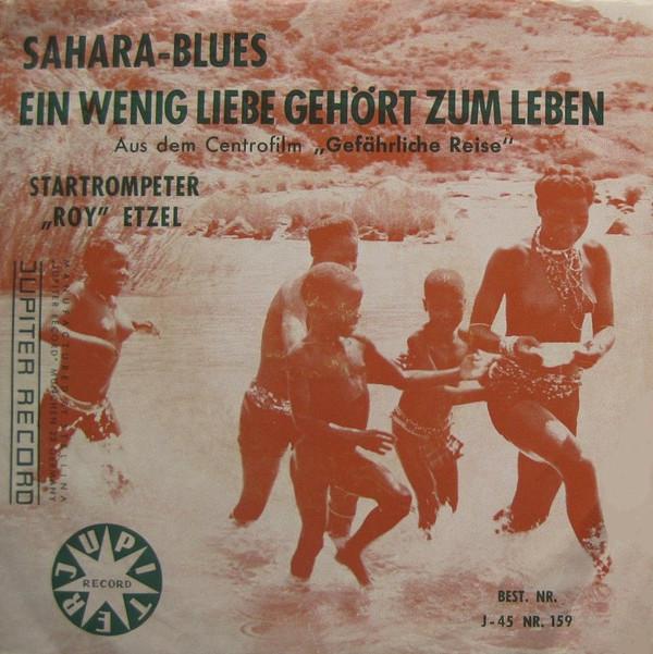 Cover Roy Etzel - Sahara-Blues (7) Schallplatten Ankauf
