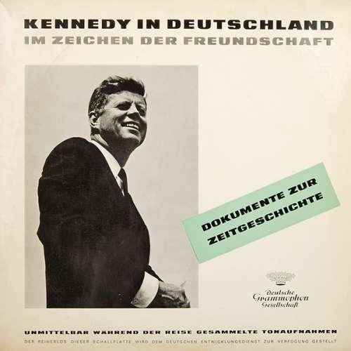 Bild John F. Kennedy - Kennedy In Deutschland - Im Zeichen Der Freundschaft (LP, Mono) Schallplatten Ankauf
