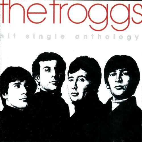Bild The Troggs - Hit Single Anthology (CD, Comp, RP) Schallplatten Ankauf