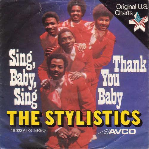 Bild The Stylistics - Sing Baby Sing / Thank You Baby (7, Single) Schallplatten Ankauf