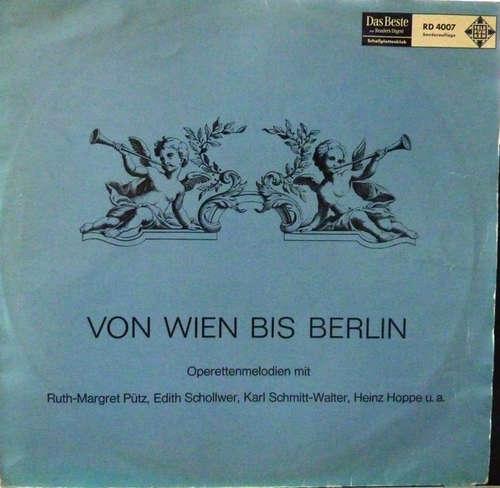 Bild Various - Von Wien Bis Berlin, Operettenmelodien Mit Pütz, Schollwer, Schmitt-Walter, Hoppe (LP, Comp, Mono, Club) Schallplatten Ankauf
